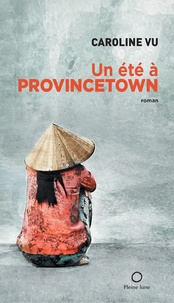 Caroline Vu et Ivan Steenhout - Un été à Provincetown.