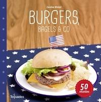Caroline Wietzel - Toquades  : Burgers, bagels & co.