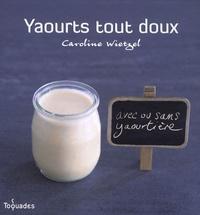 Caroline Wietzel - Yaourts tout doux.