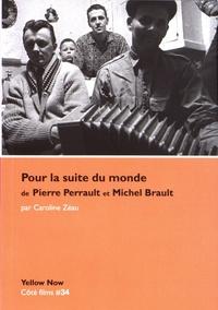 Caroline Zéau - Pour la suite du monde de Pierre Perrault et Michel Brault - Façons de croire, façons de dire, façons de faire.