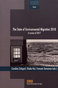 Caroline Zickgraf et Elodie Hut - The State of Environnemental Migration 2018 - A review of 2017.