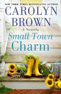 Carolyn Brown - Small Town Charm.
