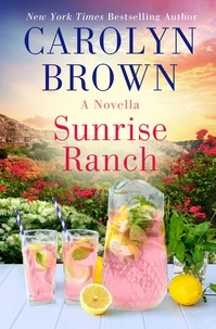 Carolyn Brown - Sunrise Ranch - A Daisies in the Canyon Novella.