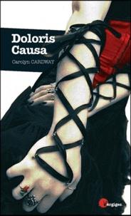 Carolyn Cardway - Doloris Causa.