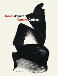 Carolyn Carlson - Traces d'encre.