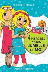 Carolyn Chouinard et Léa Matte - 4 histoires de Ma jumelle et moi.