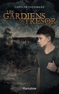Carolyn Chouinard - Les Gardiens du trésor  : Les Gardiens du trésor - Tome 2.