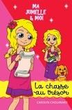 Carolyn Chouinard et Léa Matte - Ma jumelle et moi  : Ma jumelle et moi - La chasse au trésor.