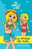 Carolyn Chouinard et Léa Matte - Ma jumelle et moi  : Ma jumelle et moi - La tortue de mer.