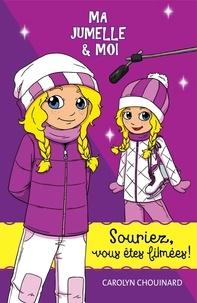 Carolyn Chouinard et Léa Matte - Ma jumelle et moi  : Ma jumelle et moi - Souriez, vous êtes filmées !.