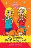 Carolyn Chouinard et Léa Matte - Ma jumelle et moi  : Ma jumelle et moi  - Un chaton trop mignon!.