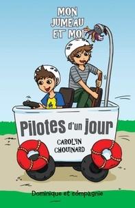 Carolyn Chouinard et Léa Matte - Mon jumeau et moi  : Pilotes d'un jour.