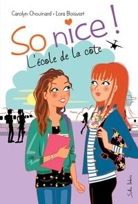 Carolyn Chouinard et Lora Boisvert - So nice !  : So nice ! L'école de la côte.