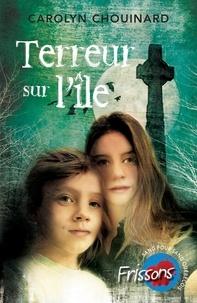Carolyn Chouinard et Pascale Crête - Terreur sur l'île.