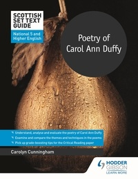 Carolyn Cunningham - Scottish Set Text Guide: Poetry of Carol Ann Duffy for National 5 and Higher English.
