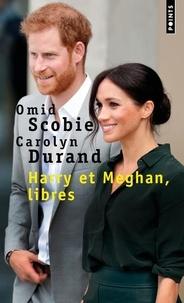 Carolyn Durand et Omid Scobie - Harry et Meghan, libres.