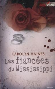 Carolyn Haines - Les fiancées du Mississippi.