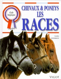 Carolyn Henderson - Chevaux et poneys, les races.