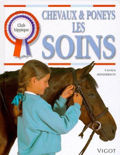 Carolyn Henderson - Chevaux et poneys, les soins.
