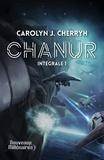 Carolyn Janice Cherryh - Chanur Intégrale 1 : Chanur ; L'épopée de Chanur ; La vengeance de Chanur.