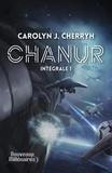 Carolyn Janice Cherryh - Chanur Intégrale Tome 1 : Chanur ; L'épopée de Chanur ; La vengeance de Chanur.
