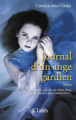 Carolyn Jess-Cooke - Journal d'un ange gardien.