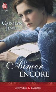 Carolyn Jewel - Aimer encore.