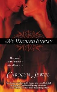 Carolyn Jewel - My Wicked Enemy.