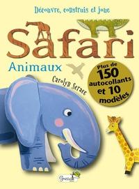 Carolyn Scrace - Le safari des animaux.