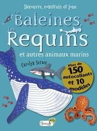 Carolyn Scrace - Les baleines, les requins et autres animaux marins - Plus de 150 autocollants et 10 modèles.
