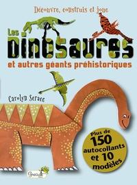 Carolyn Scrace et Liza Lewis - Les dinosaures - Plus de 150 autocollants et 10 modèles.