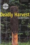Carolyn Walker - Deadly Harvest - Cambridge English Readers Level 6. 3 CD audio