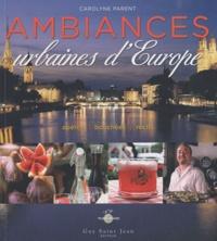 Carolyne Parent - Ambiances urbaines d'Europe.