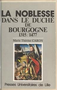 Caron - La Noblesse dans le duché de Bourgogne - 1315-1477.