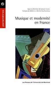 Caron, Sylvain, François de Me - Musique et modernité en France.