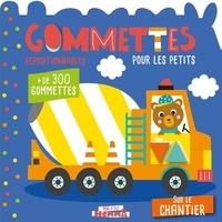 Carotte et compagnie - Sur le chantier - Gommettes repositionnables pour les petits. Avec + de 300 gommettes.