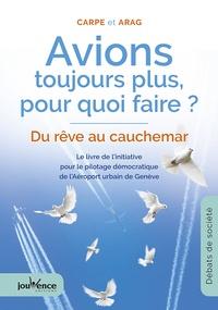 Avions, toujours plus, pour quoi faire ? - Du rêve au cauchemar - Le livre de linitiative pour le pilotage démocratique de lAéroport urbain de Genève.pdf