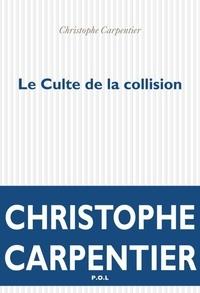 Carpentier - Le Culte de la collision.