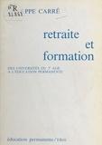 Carré - Retraite et formation - Des universités du 34 âge à l'éducation permanente.