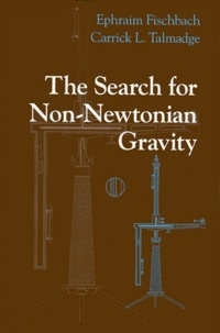 THE SEARCH FOR NON-NEWTONIAN GRAVITY.- With 58 illustrations - Carrick-L Talmadge | Showmesound.org