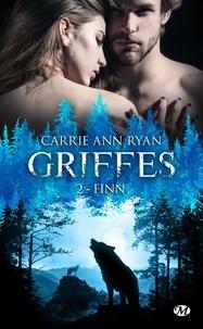Carrie Ann Ryan - Griffes Tome 2 : Finn.