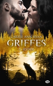 Carrie Ann Ryan - Griffes Tome 3 : Ryder.