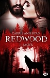 Carrie Ann Ryan - Redwood Tome 1 : Jasper.