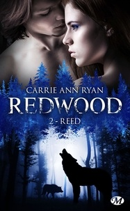 Carrie Ann Ryan - Redwood Tome 2 : Reed.