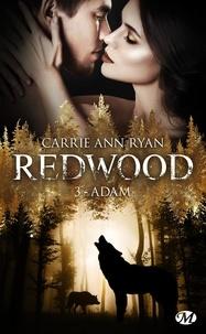 Carrie Ann Ryan - Redwood Tome 3 : Adam.