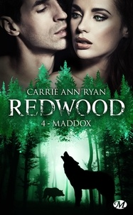 Carrie Ann Ryan - Redwood Tome 4 : Maddox.