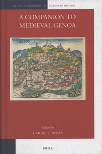 Carrie Benes - A Companion to Medieval Genoa.