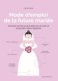 Carrie Dennie et Paul Kepple - Mode d'emploi de la future mariée.