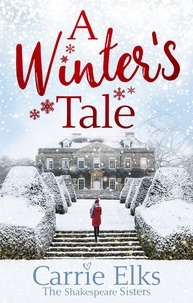 Carrie Elks - A Winter's Tale - a heartwarming romance for a cold winter's night.