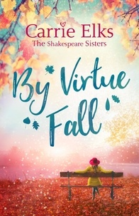 Carrie Elks - By Virtue Fall - the perfect heartwarming romance for a cold winter night.